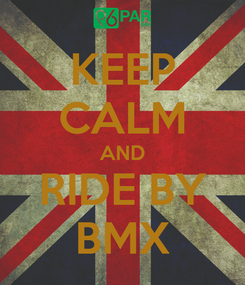 Poster: KEEP CALM AND RIDE BY BMX