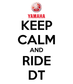 Poster: KEEP CALM AND RIDE DT