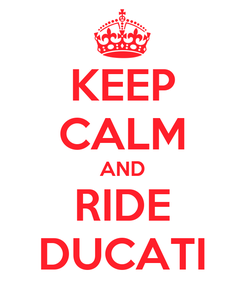 Poster: KEEP CALM AND RIDE DUCATI