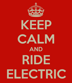Poster: KEEP CALM AND RIDE ELECTRIC