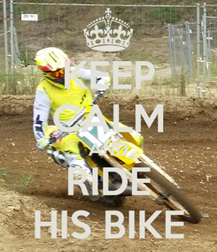 Poster: KEEP CALM AND RIDE HIS BIKE