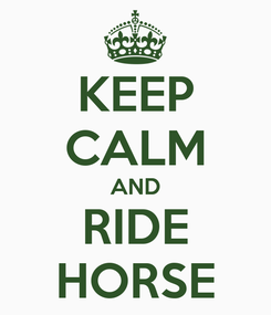 Poster: KEEP CALM AND RIDE HORSE