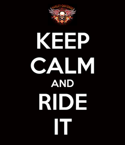 Poster: KEEP CALM AND RIDE IT