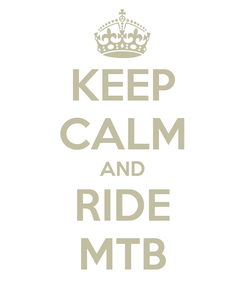 Poster: KEEP CALM AND RIDE MTB