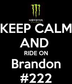Poster: KEEP CALM AND  RIDE ON Brandon #222
