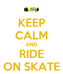Poster: KEEP CALM AND RIDE ON SKATE