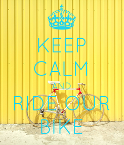 Poster: KEEP CALM AND RIDE OUR BIKE