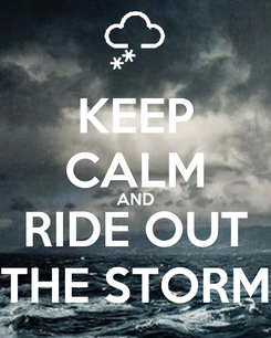 Poster: KEEP CALM AND RIDE OUT THE STORM