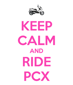 Poster: KEEP CALM AND RIDE PCX