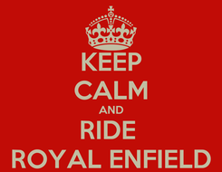 Poster: KEEP CALM AND RIDE  ROYAL ENFIELD