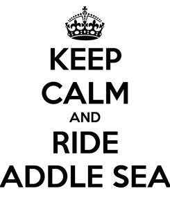 Poster: KEEP CALM AND RIDE SADDLE SEAT