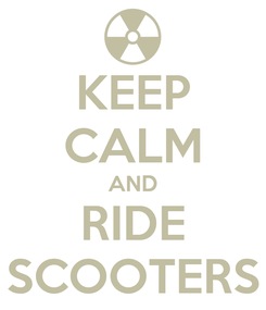 Poster: KEEP CALM AND RIDE SCOOTERS