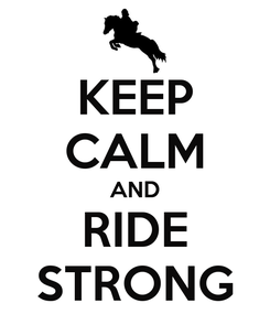Poster: KEEP CALM AND RIDE STRONG