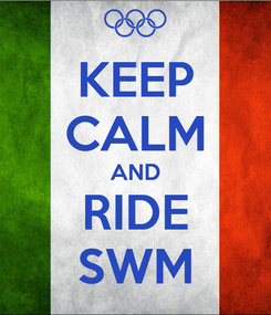 Poster: KEEP CALM AND RIDE SWM