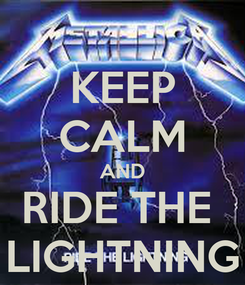 Poster: KEEP CALM AND RIDE THE  LIGHTNING