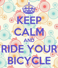 Poster: KEEP CALM AND RIDE YOUR BICYCLE