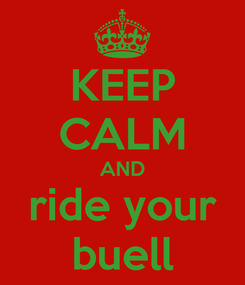 Poster: KEEP CALM AND ride your buell