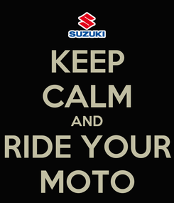 Poster: KEEP CALM AND RIDE YOUR MOTO
