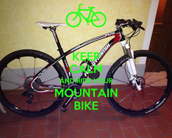 Poster: KEEP CALM AND RIDE YOUR MOUNTAIN BIKE