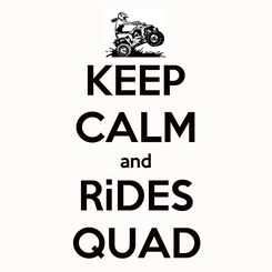 Poster: KEEP CALM and RiDES QUAD