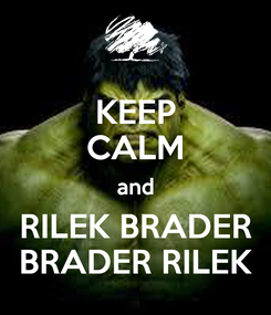 Poster: KEEP CALM and RILEK BRADER BRADER RILEK