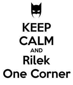 Poster: KEEP CALM AND Rilek One Corner