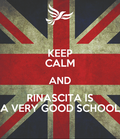 Poster: KEEP CALM AND RINASCITA IS A VERY GOOD SCHOOL