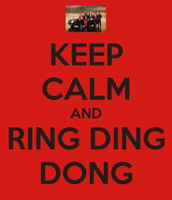 Poster: KEEP CALM AND RING DING DONG