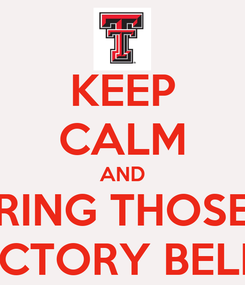Poster: KEEP CALM AND RING THOSE VICTORY BELLS