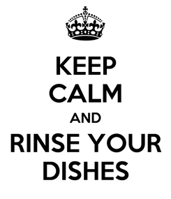 Poster: KEEP CALM AND RINSE YOUR DISHES