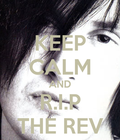 Poster: KEEP CALM AND R.I.P THE REV