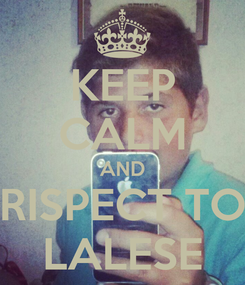 Poster: KEEP CALM AND RISPECT TO LALESE