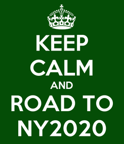 Poster: KEEP CALM AND ROAD TO NY2020