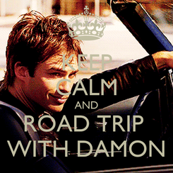 Poster: KEEP CALM AND ROAD TRIP  WITH DAMON
