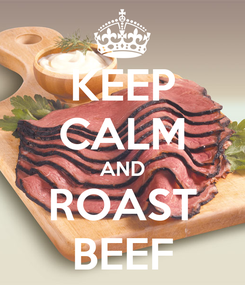Poster: KEEP CALM AND ROAST BEEF