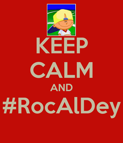 Poster: KEEP CALM AND #RocAlDey