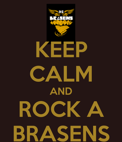 Poster: KEEP CALM AND ROCK A BRASENS