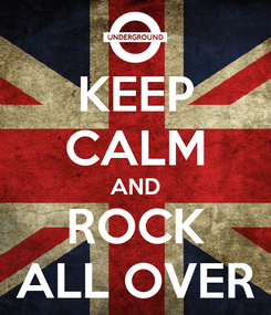 Poster: KEEP CALM AND ROCK ALL OVER