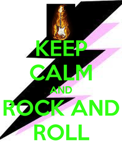 Poster: KEEP CALM AND ROCK AND ROLL