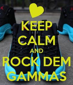 Poster: KEEP CALM AND ROCK DEM GAMMAS