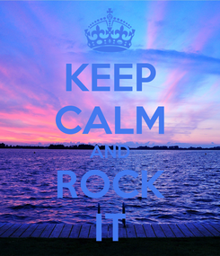 Poster: KEEP CALM AND ROCK IT
