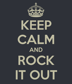 Poster: KEEP CALM AND ROCK IT OUT