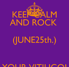 Poster: KEEP CALM AND ROCK  (JUNE25th.)  YOUR VITILIGO!