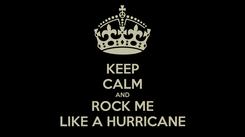 Poster: KEEP CALM AND ROCK ME LIKE A HURRICANE