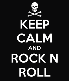 Poster: KEEP CALM AND ROCK N ROLL