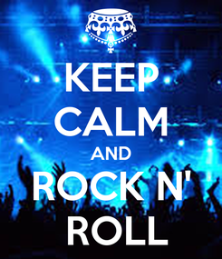 Poster: KEEP CALM AND ROCK N'  ROLL