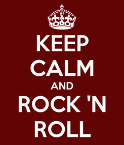Poster: KEEP CALM AND ROCK 'N ROLL