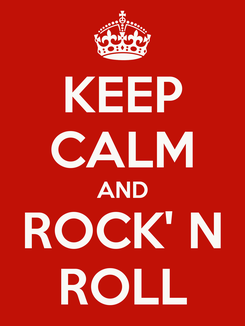 Poster: KEEP CALM AND ROCK' N ROLL