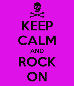 Poster: KEEP CALM AND ROCK ON