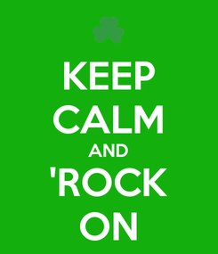 Poster: KEEP CALM AND 'ROCK ON